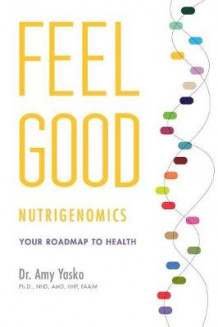 Feel Good Nutrigenomics av Yasko (Heftet)