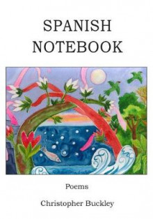 Spanish Notebook av Christopher Buckley (Heftet)