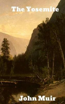 The Yosemite av John Muir (Innbundet)