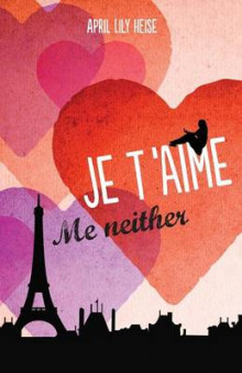 Je T'Aime, Me Neither av April Lily Heise (Heftet)