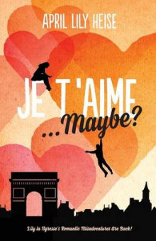 Je T'Aime... Maybe? av April Lily Heise (Heftet)