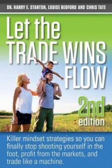 Let the Trade Wins Flow av Louise Bedford, Chris Tate og Harry Stanton (Heftet)