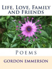 Life, Love, Family and Friends av Gordon Emmerson (Heftet)