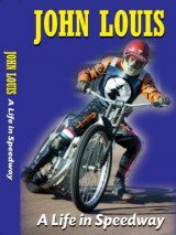 Omslag - John Louis: A Life in Speedway