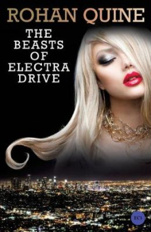 The Beasts of Electra Drive av Rohan Quine (Heftet)