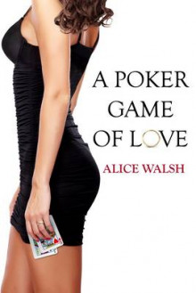 A Poker Game of Love av Alice Walsh (Heftet)