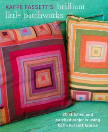 Briliant little patchworks av Kaffe Fassett (Heftet)