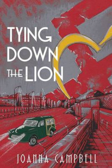 Tying Down the Lion av Joanna Campbell (Heftet)
