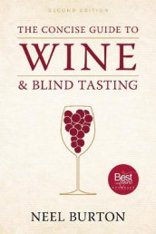The Concise Guide to Wine and Blind Tasting, second edition av Neel Burton (Heftet)