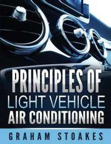 Principles of Light Vehicle Air Conditioning av Graham Stoakes (Heftet)