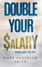 Double Your Salary av Mark Anderson Smith (Innbundet)