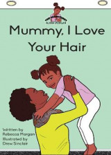 Omslag - Mummy I Love Your Hair