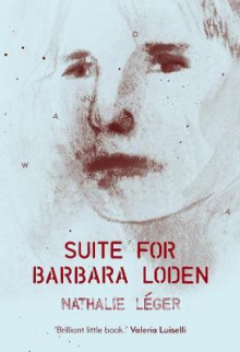 Suite for Barbara Loden av Nathalie Leger (Heftet)