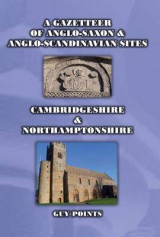 Omslag - A Gazetteer of Anglo-Saxon & Anglo-Scandinavian Sites: Cambridgeshire & Northamptonshire