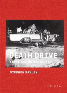 Death Drive: There are No Accidents 2015 av Stephen Bayley (Innbundet)