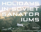 Omslag - Holidays in Soviet Sanatoriums