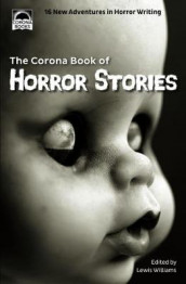 The Corona Book of Horror Stories av Martin S. Beckley, Sue Eaton, T. R. Hitchman, Suzan St Maur, S. L. Powell, Rosemary Salter, Keith Trezise, Wondra Vanian og Lewis Williams (Heftet)