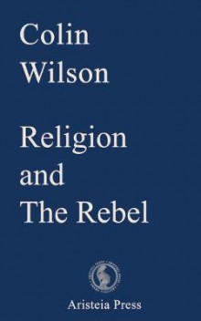 Religion and the Rebel av Colin Wilson (Heftet)