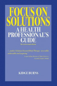 Focus on Solutions: A Health Professional's Guide 2016 av Kidge Burns (Heftet)