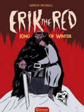 Erik the Red: King of Winter av Soren Mosdal (Innbundet)