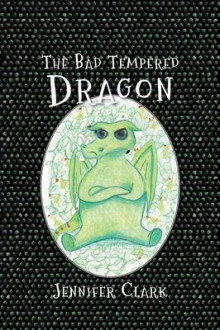 The Bad Tempered Dragon av Jennifer Clark (Heftet)