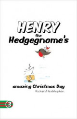 Omslag - Henry the Hedgegnome's Amazing Christmas Day