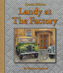 Landy at the Factory: 7th book in the Landy and Friends series 7 av Veronica Lamond (Innbundet)