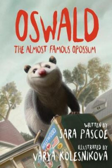 Oswald, the Almost Famous Opossum av Sara Pascoe (Heftet)