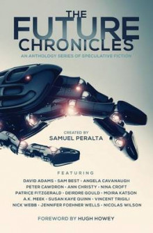 The Future Chronicles - Special Edition av Samuel Peralta, Hugh Howey og David Adams (Heftet)