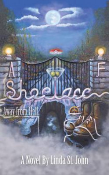 A Shoelace Away from Hell av Linda St John (Heftet)