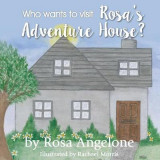Omslag - Who Wants to Visit Rosa's Adventure House?