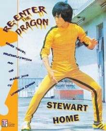 Re-Enter the Dragon av Stewart Home (Heftet)