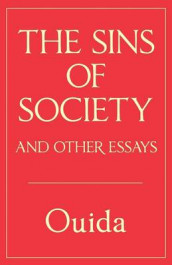 The Sins of Society and Other Essays av Ouida (Heftet)