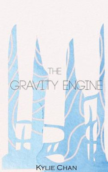The Gravity Engine av Kylie Chan (Heftet)