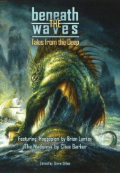 Beneath the Waves av Clive Barker, Howard Phillip Lovecraft og Brian Lumley (Innbundet)
