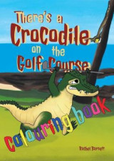 Omslag - There's a Crocodile on the Golf Course Colouring Book