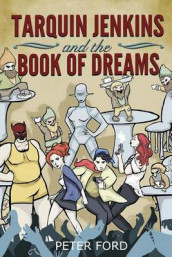 Tarquin Jenkins And The Book Of Dreams av Peter W Ford (Heftet)
