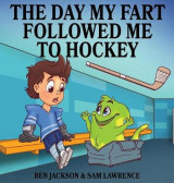 Omslag - The Day My Fart Followed Me to Hockey