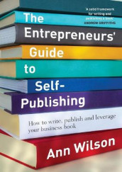 The Entrepreneur's Guide to Self-Publishing av Ann Wilson (Heftet)