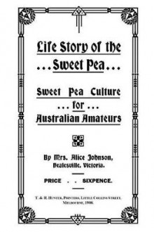 Life Story of the Sweet Pea av Alice Johnson (Heftet)