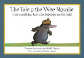 The Tale o the Wee Mowdie that wantit tae ken wha keeched on his heid av Werner Holzwarth (Heftet)