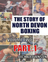 Omslag - The Story of North Devon Boxing: Volume Two, Part 1