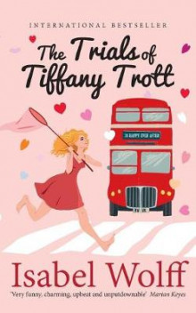 The Trials of Tiffany Trott av Isabel Wolff (Heftet)