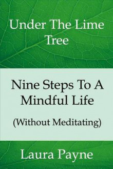 Nine Steps to a Mindful Life (Without Meditating) av Laura Payne (Heftet)