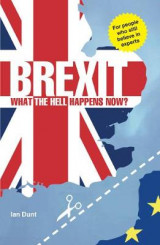Omslag - Brexit: What the Hell Happens Now?: Everything You Need to Know About Britain's Divorce from Europe 2016