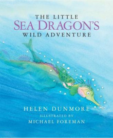 The Little Sea Dragon's Wild Adventure av Helen Dunmore (Innbundet)