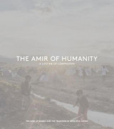 Omslag - The Amir of Humanity: A Lifetime of Compassion