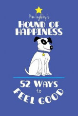 Omslag - The Hound of Happiness - 52 Tips to Feel Good