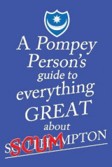 Omslag - A Pompey Person's Guide to Everything Great About S**Ton