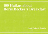 Omslag - 100 Haikus About Boris Becker's Breakfast